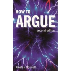 How To Argue Second Edition