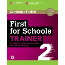 First for Schools Trainer 2 - Six Practice Tests with Answers and Teacher's Notes with Audio