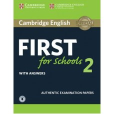 Cambridge English First for Schools 2 Student's Book with answers and Audio Authentic Examination Papers