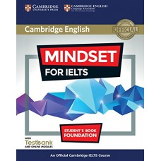 Mindset for IELTS Foundation Student's Book with Testbank and Online Modules An Official Cambridge IELTS Course
