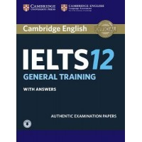 Cambridge English IELTS 12 General Training Student's Book with Answers with Audio Authentic Examination Papers
