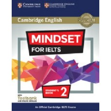 Mindset for IELTS Level 2 Student's Book with Testbank and Online Modules An Official Cambridge IELTS Course