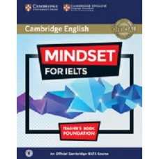 Mindset for IELTS Foundation Teacher's Book with Class Audio An Official Cambridge IELTS Course
