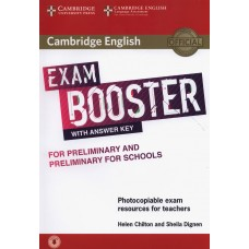 Exam Booster for Preliminary and Preliminary for Schools with Answer Key with Audio Photocopiable Exam Resources for Teachers