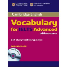 Cambridge Vocabulary for IELTS Advanced Band 6.5+ Edition with answers and Audio CD