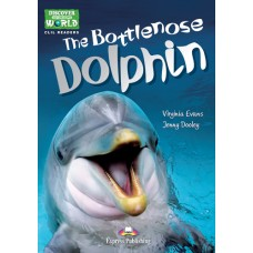 Discover our Amazing World CLIL Readers: The Bottlenose Dolphin (+ Cross-platform Application)