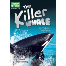 Discover our Amazing World CLIL Readers: The Killer Whale (+ Cross-platform Application)