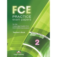 FCE Practice Exam Papers 2 Teacher's Book Revised 2015