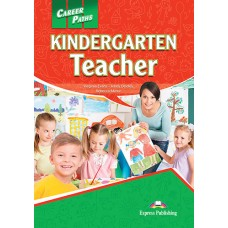 Career Paths: Kindergarten Teacher Student's Book Pack