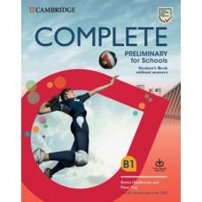 COMPLETE PRELIMINARY for Schools B1 Student's Pack ( Student's Book without Answers and Workbook without Answers For the Revised Exam from 2020)