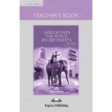 Classic Readers Elementary: Around the World in 80 Days Teacher's Book