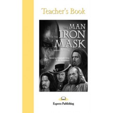 Graded Readers Upper-Intermediate: The Man in the Iron Mask Teacher's Book