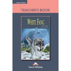 Classic Readers Beginner: White Fang Teacher's Book
