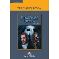 Classic Readers Upper-Intermediate: The Phantom of the Opera Teacher's Book