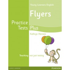 Young Learners English ( YLE ) Flyers Practice Tests Plus Student's Book