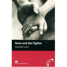 Macmillan Readers Beginner: Anna and the Fighter