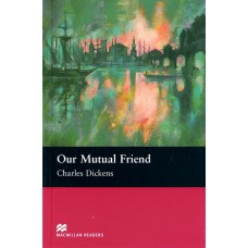 Macmillan Readers Upper-Intermediate: Our Mutual Friend