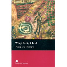Macmillan Readers Upper-Intermediate: Weep Not, Child