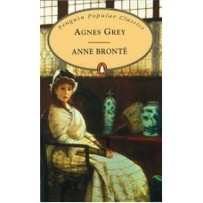 Penguin Popular Classics: Agnes Grey