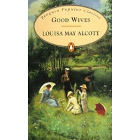 Penguin Popular Classics: Good Wives