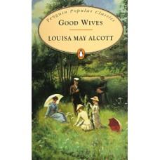 Penguin Popular Classics: Good Wives