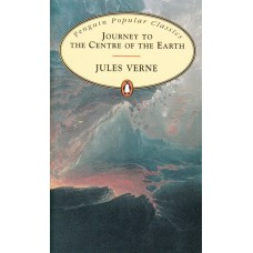 Penguin Popular Classics: Journey to the Centre of the Earth