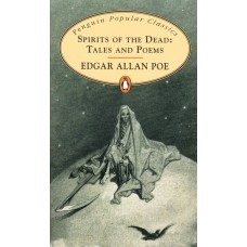 Penguin Popular Classics: Spirits of the Dead: Tales and Poems
