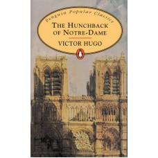 Penguin Popular Classics: The Hunchback of Notre Dame