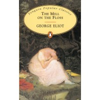 Penguin Popular Classics: The Mill on the Floss