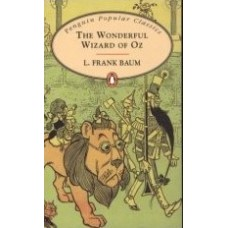 Penguin Popular Classics: The Wonderful Wizard of Oz