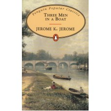 Penguin Popular Classics: Three Men in a Boat