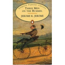 Penguin Popular Classics: Three Men On the Bummel