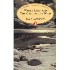 Penguin Popular Classics: White Fang & The Call of the Wild