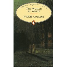 Penguin Popular Classics: The Woman in White
