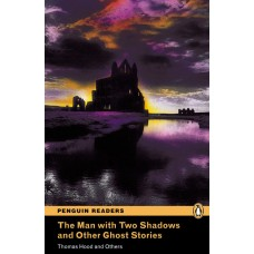 Penguin Readers Pre-Intermediate: The Man with Two Shadows and Other Ghost Stories