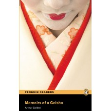 Penguin Readers Advanced: Memoirs of a Geisha with Cd