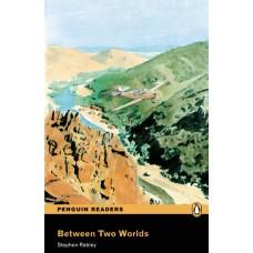 Penguin Readers Easystarts: Between Two Worlds
