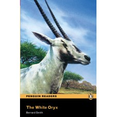 Penguin Readers Easystarts: The White Oryx