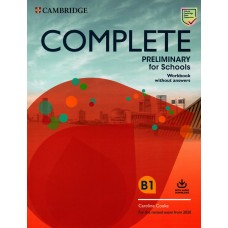 COMPLETE PRELIMINARY for Schools B1 Workbook without Answers