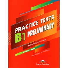 Practice Tests B1 Preliminary Student's Book for the Revised 2020 Exam