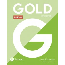Gold B2 First (FCE) Exam Maximiser with key revised 2021