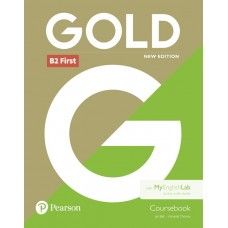 Gold B2 First (FCE) Coursebook with MyEnglishLab revised 2021