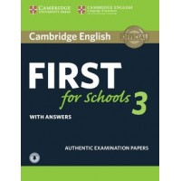 Cambridge English First (FCE) for Schools 3 Authentic Examination Papers with Answers and Audio Downloadable
