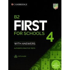 Cambridge English B2 First (FCE) for Schools 4 Authentic Examination Papers with Answers and Audio Downloadable