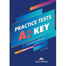 Practice Tests A2 Key Student's Book for the Revised 2020 Exam