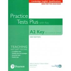 Practice Tests Plus A2 KEY for Schools with answers for the 2020 EXAM
