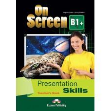 On Screen B1+ Presentation Skills Teacher's Book (Intermediate)