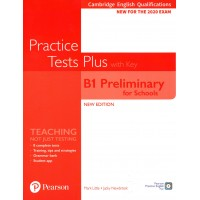 Practice Tests Plus B1 PRELIMINARY FOR SCHOOLS with key for the 2020 EXAM