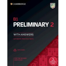 Cambridge B1 Preliminary (PET) 2 Authentic Practice Tests with key and audio download