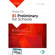 Ready for B1 PRELIMINARY for Schools with Downloadable audio for revised Exams from 2020